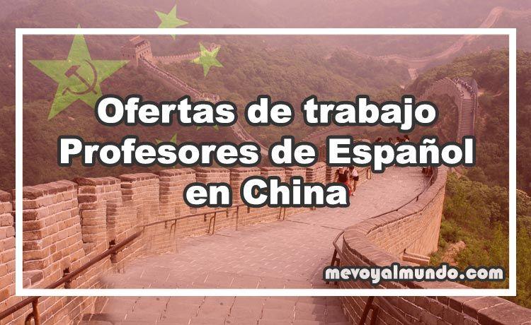 Ofertas De Trabajo Para Profesores De Espanol En China Mevoyalmundo