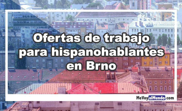 Ofertas de trabajo para hispanohablantes en Brno