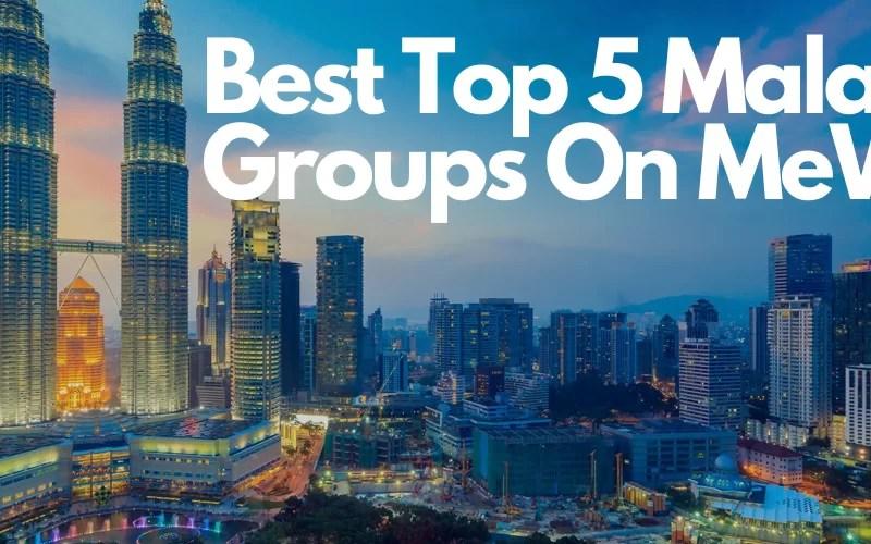 Best Top 5 Malasiyan Groups On Mewe