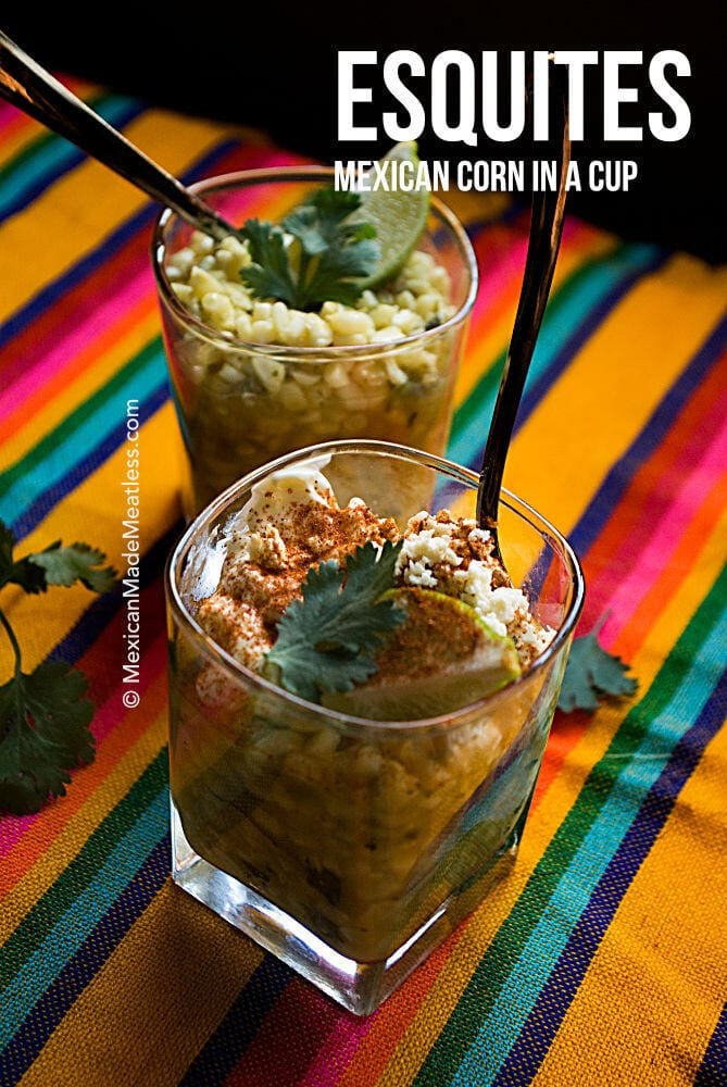 How to Make Esquites (aka Mexican Corn in a Cup)