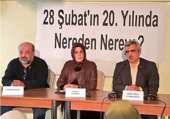 """28 Şubat mağduru İslamî aydınlar ve siyasetçiler: """"28 Şubat'ı aratan bir zûlüm ve baskı ortamındayız"""""""