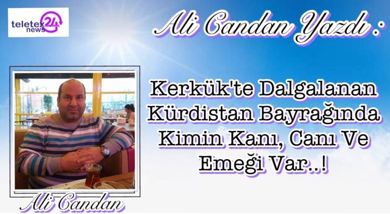 Kerkük'te Dalgalanan Kürdistan Bayrağında Kimin Kanı, Canı Ve Emeği Var..!