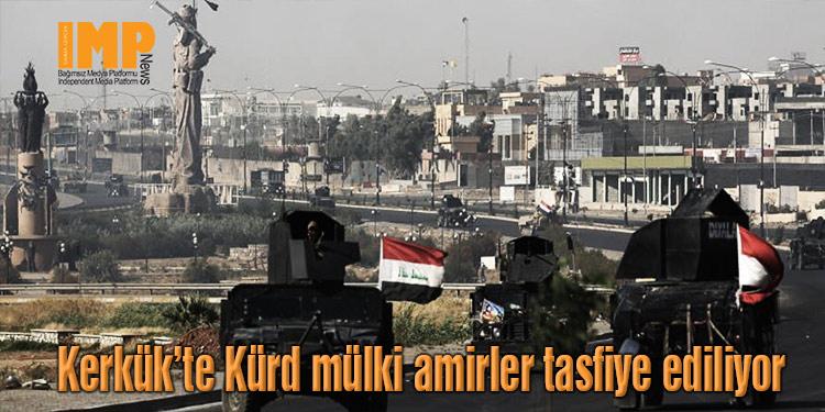 Kerkük'te Kürd mülki amirlerin tasfiyesi devam ediyor