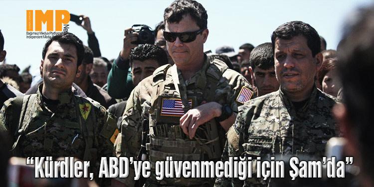 """""""Kürdler, ABD'ye güvenmediği için Şam'da"""""""