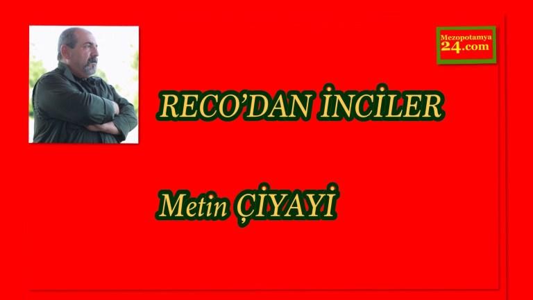 RECO'DANİNCİLER / METİN ÇİYAYİ