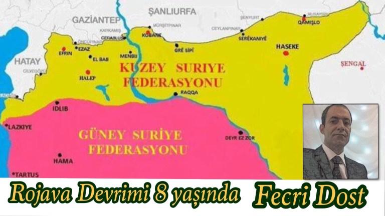 Rojava devrimi 8 yaşında Fecri Dost