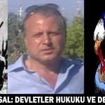 Tamer Uysal Yazdı: DEVLETLER HUKUKU ve DEMOKRASİ