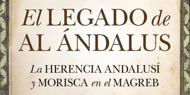 Presentación del libro 'El legado de Al Ándalus. La herencia andalusí y morisca en el Magreb'