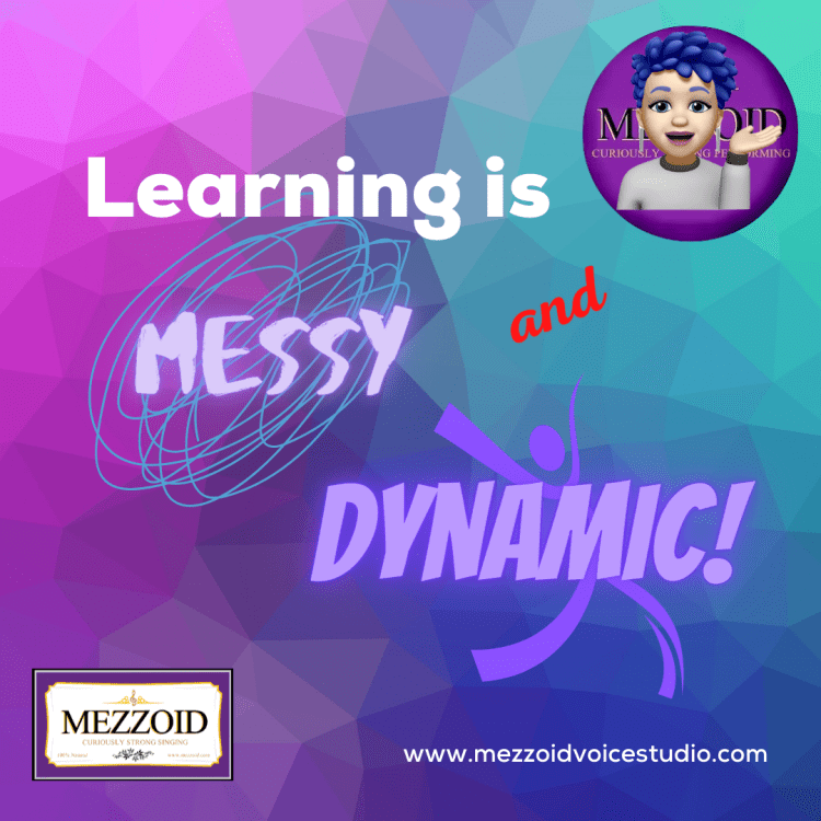Learning is messy and dynamic