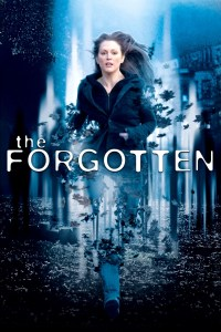 "Poster for the movie ""The Forgotten"""