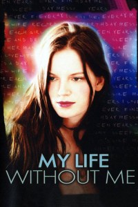 "Poster for the movie ""My Life Without Me"""