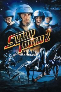 "Poster for the movie ""Starship Troopers 2: Hero of the Federation"""