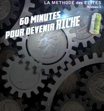 60 minutes pour devenir riche niveau 1 avec video