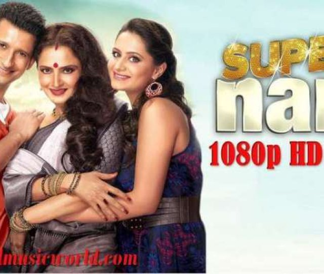 Super Nani  P Hd Hindi Movie All Video Songs Download Movie And Music Downloads Free Raihanbubts Blog