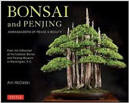 Bonsai and Penjing: Ambassadors of Peace & Beauty