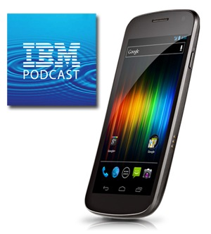 ibm-podcast-galaxy-nexus