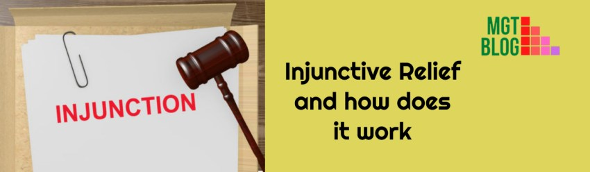 Injunctive Relief and how does it work