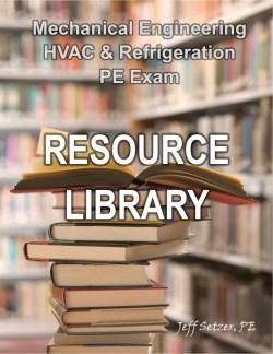 Mechanical Engineering HVAC & Refrigeration PE Exam Resource Library