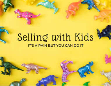 Selling with kids