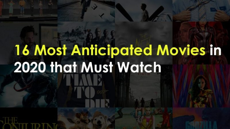 16 Most Anticipated Movies in 2020 that You Must Watch