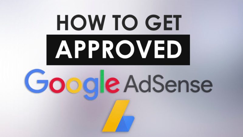 How to Get Approved For Google Adsense in 2020