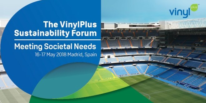 VinylPlus Sustainability Forum 2018 to focus on 'Meeting Societal Needs'