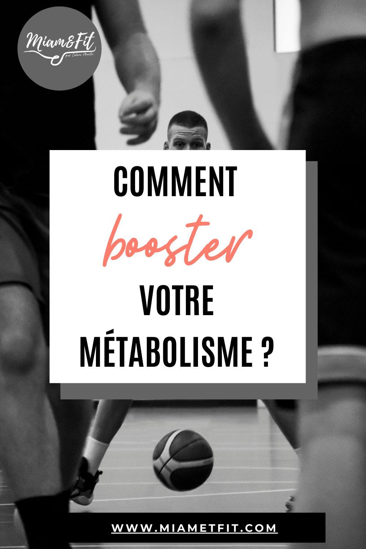 Booster votre métabolisme ?