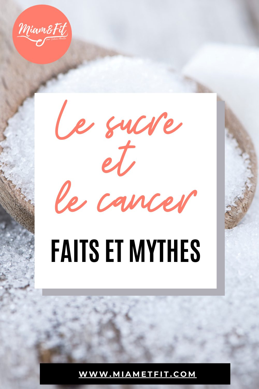 Le sucre et le cancer : Faits et Mythes