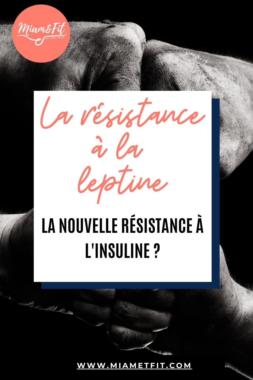 La résistance à la leptine, la nouvelle résistance à l'insuline ?