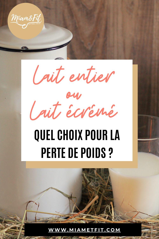 Lait entier ou lait écrémé : quoi choisir pour la perte de poids ?