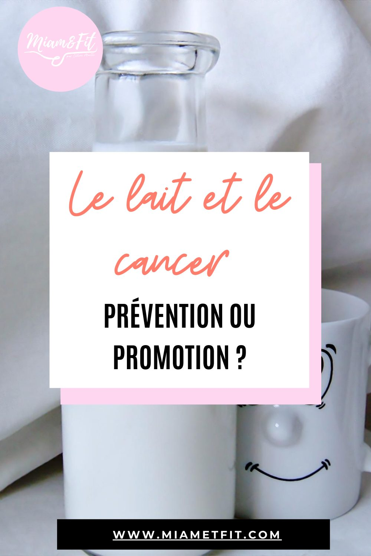 Le lait et le cancer : prévention ou promotion ?
