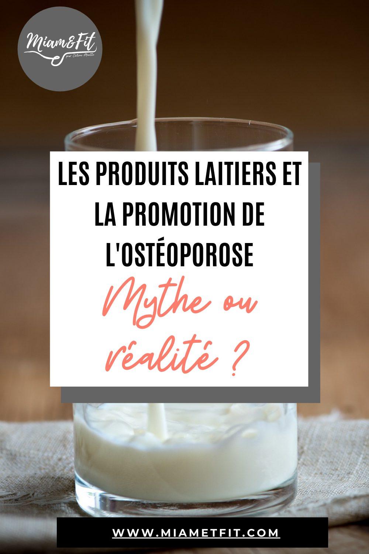 Les produits laitiers et la promotion de l'ostéoporose : mythe ou réalité ?
