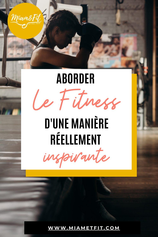 Aborder le fitness d'une manière réellement inspirante