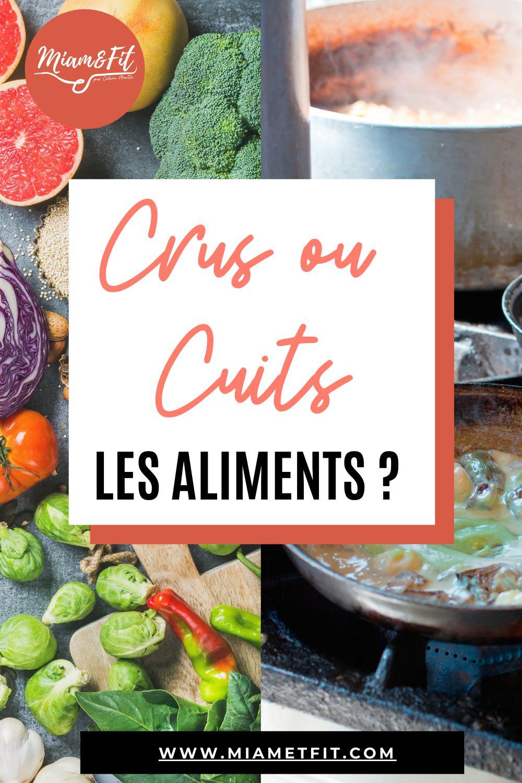 Aliments cuits ou aliments crus ?