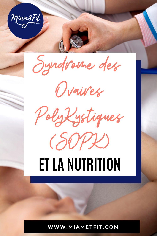 La nutrition pour gérer le syndrome des ovaires polykystiques ou SOPK : quoi manger ?