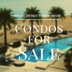 Porsche Design Tower Miami Condos for Sale