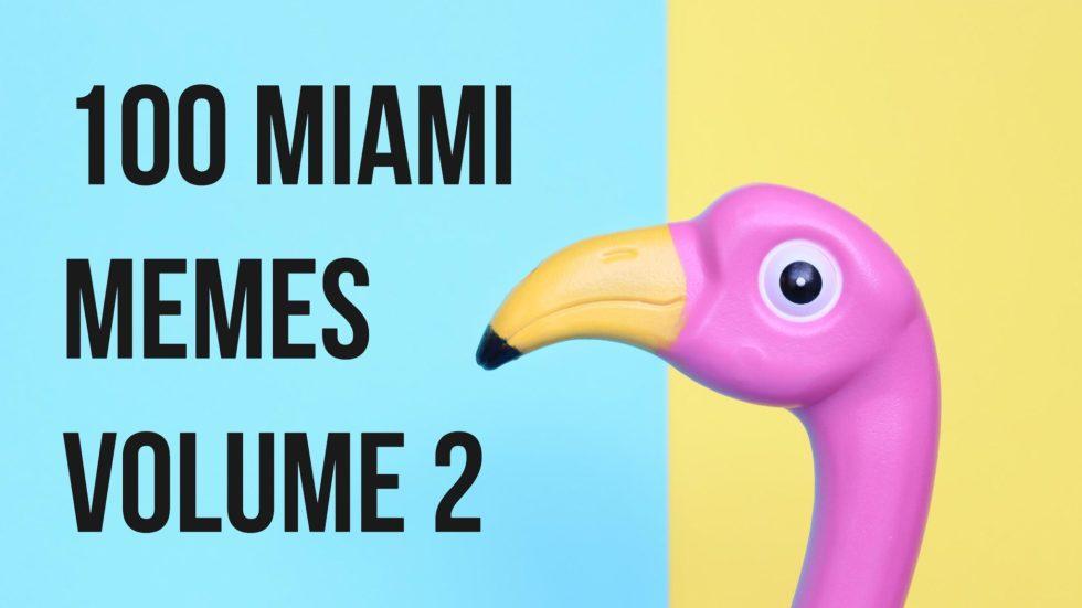 100 Miami Memes Volume 2