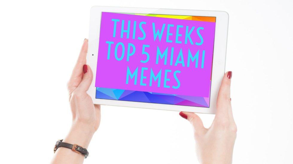 Top 5 Miami Memes This Week
