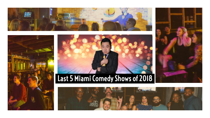 Last 5 Miami Comedy Shows Of 2018