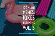 Miami Memes, Jokes, and Puns Volume 3