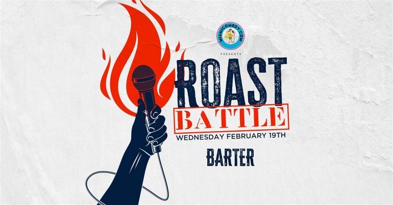 Barter Comedy Night Roast Battle
