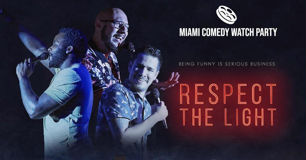 Miami Comedy Watch Party: Respect the Light Ep. 3