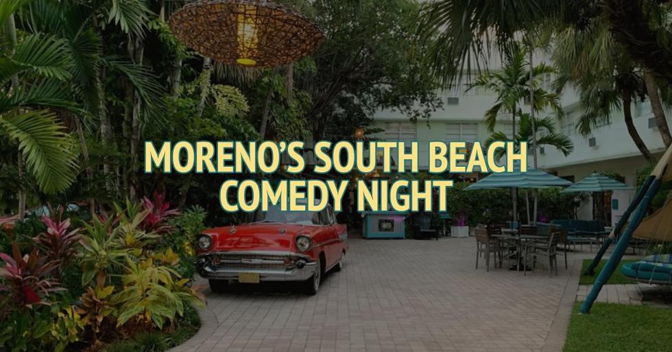 Moreno's South Beach Comedy Night