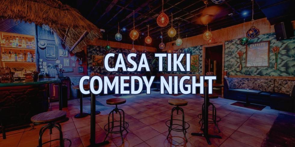 Casa Tiki Comedy Night (Wednesday)