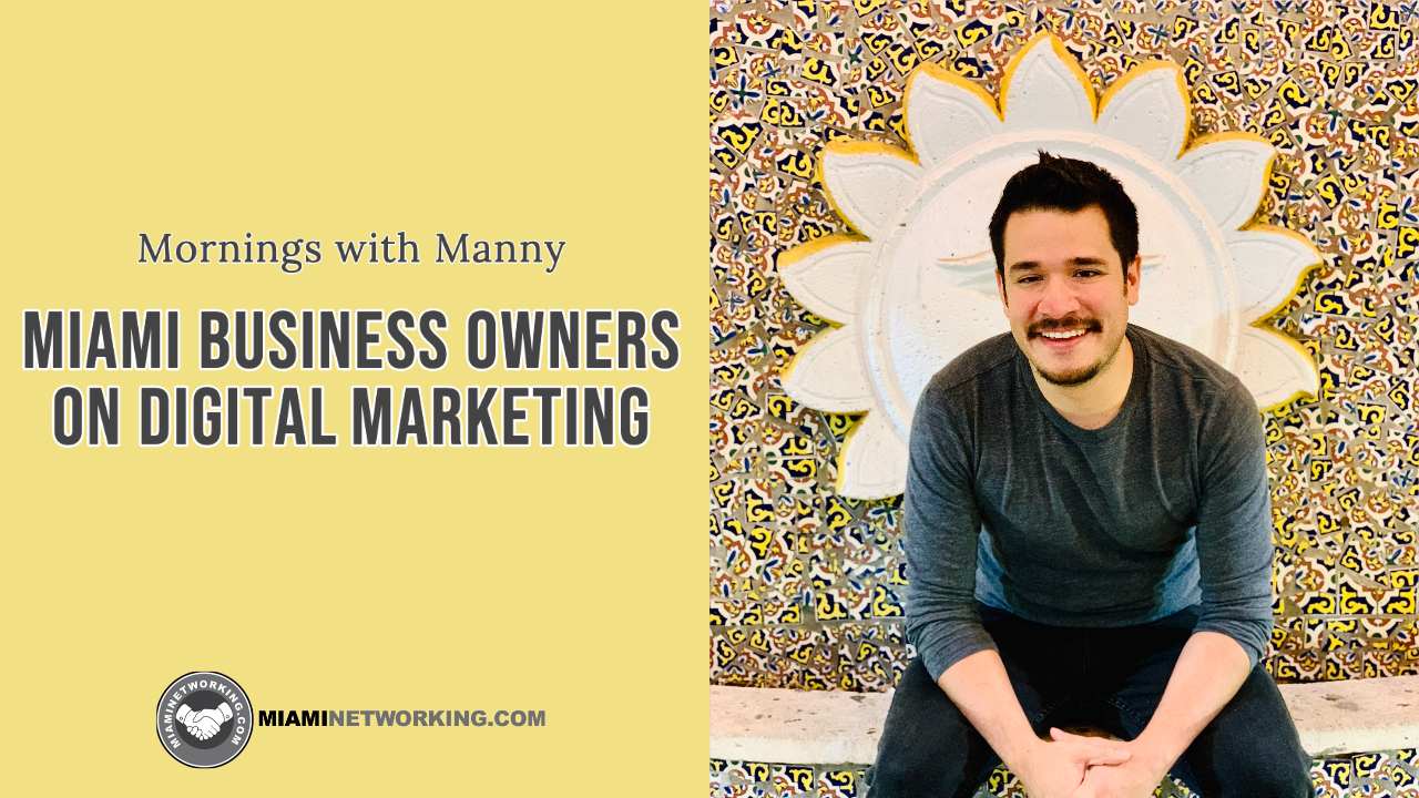 Mornings with Manny Miami Business Owners On Digital Marketing