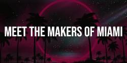 Meet the Makers of Miami Event