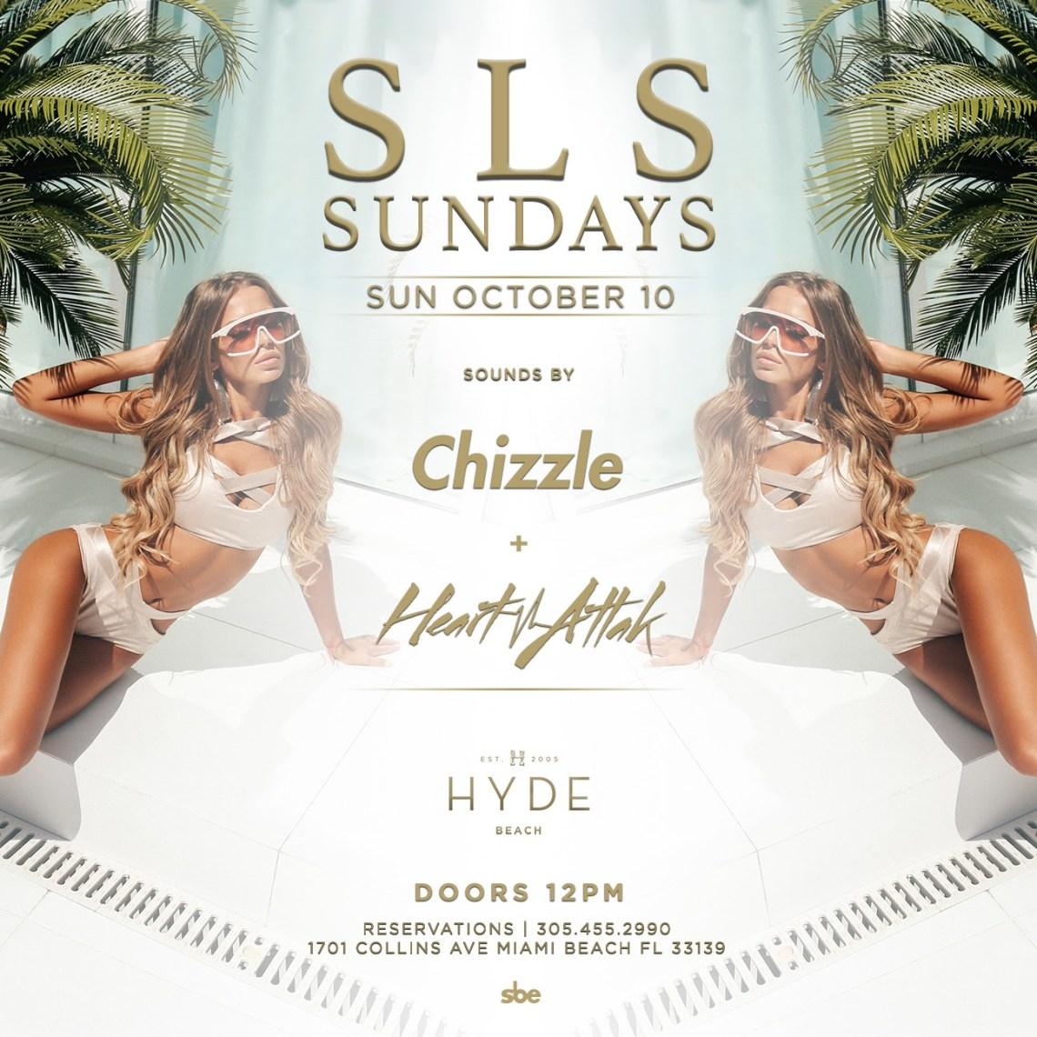 SLS Sundays at SLS South Beach Hyde Beach - Chizzle AND Heart Attak