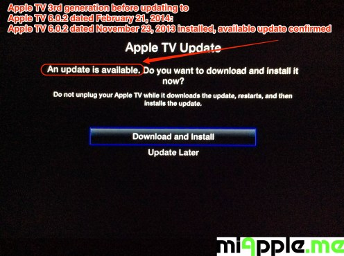 Apple TV 3rd generation before updating to Apple TV 6.0.2 dated February 21, 2014: Apple TV 6.0.2 dated November 23, 2013 installed, available update confirmed