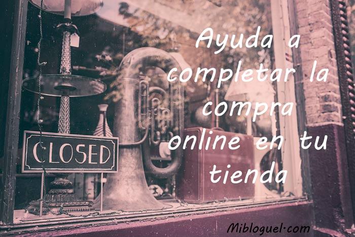Ayuda a completar la compra online en tu tienda