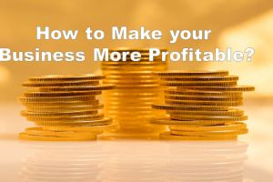 How to Make your Business More Profitable